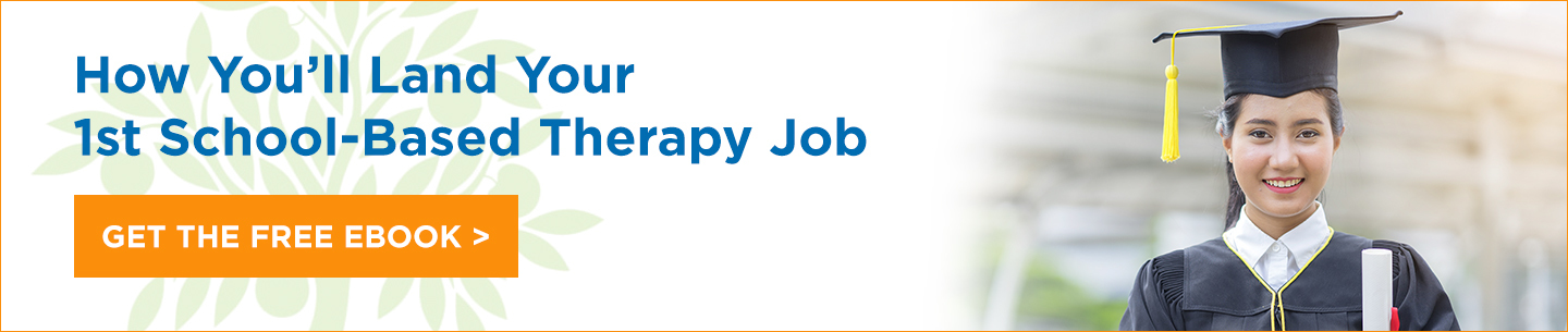 How You'll Land Your 1st School-Based Therapy Job. Get the eBook.